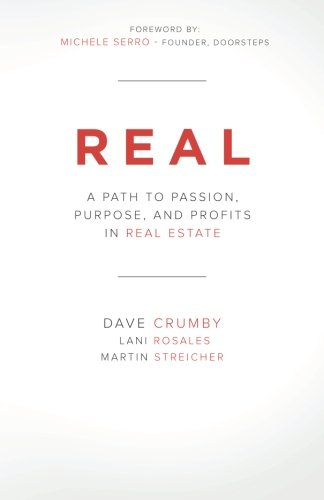 Real: A Path to Passion, Purpose and: Crumby, Dave; Rosales,