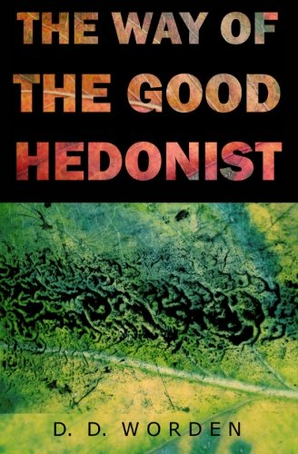 9780615838540: The Way Of The Good Hedonist