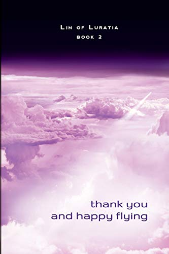 9780615838847: Thank You and Happy Flying: Book 2 (Lin of Luratia) (Volume 2)
