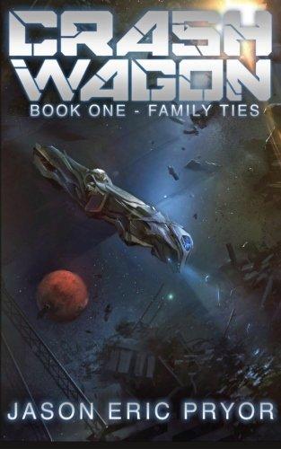 9780615839783: Crash Wagon: Book One - Family Ties