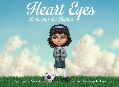 9780615840437: Heart Eyes: Beth and the Bullies (Volume 1)