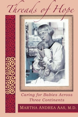 9780615840857: Threads of Hope: Caring for Babies Across Three Continents