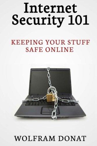 9780615841410: Internet Security 101: Keeping Your Stuff Safe Online