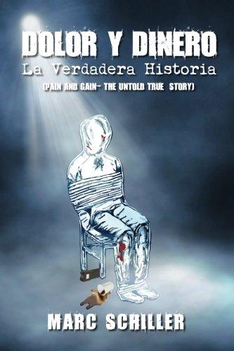 9780615841427: Dolor y Dinero-La Verdadera Historia: (Pain and Gain-The Untold True Story) (Spanish Edition)