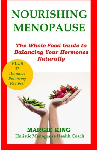 9780615842561: Nourishing Menopause: The Whole-Food Guide to Balancing Your Hormones Naturally