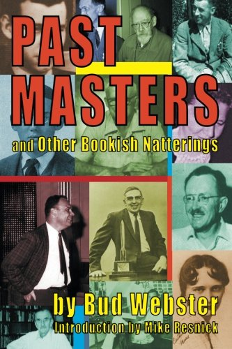 Past Masters: and Other Bookish Natterings (0615842828) by Bud Webster