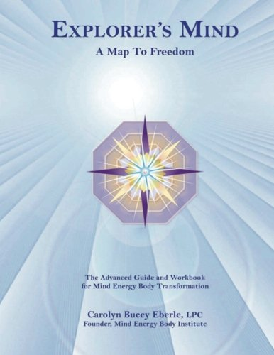 EXPLORER'S MIND: A Map To Freedom: Eberle, Carolyn Bucey