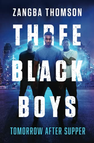 9780615843605: Three Black Boys: Tomorrow After Supper (Volume 1)