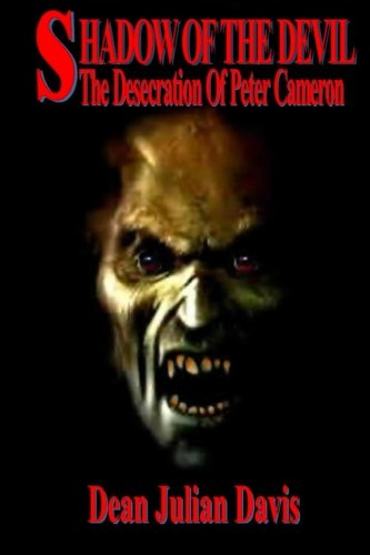 9780615844015: The Shadow Of The Devil: The Desecration Of Peter Cameron