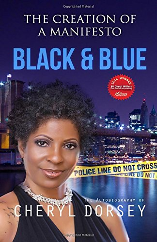 9780615844138: Black & Blue (The Creation of a Manifesto): The True Story of an African-American Woman on the LAPD and the Powerful Secrets She Uncovered (Volume 1)