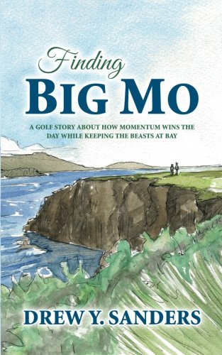 Finding Big Mo: A Golf Story About: Sanders, Drew Yager