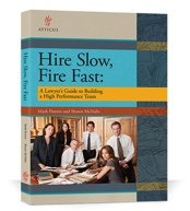 9780615845029: Hire Slow, Fire Fast A Lawyer's Guide to Building a High Performance Team