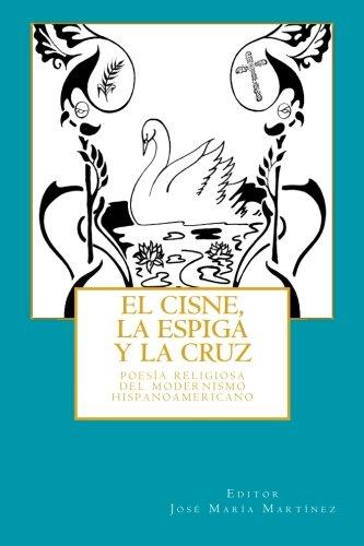 9780615845050: El cisne, la espiga y la cruz:: poes�a religiosa del Modernismo hispanoamericano