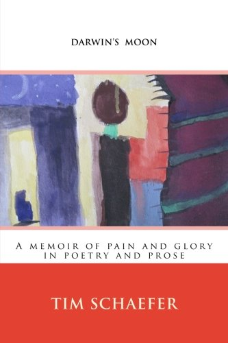 9780615845357: Darwin's Moon: A memoir of pain and glory in poetry and prose