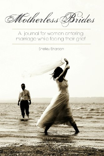 9780615845470: Motherless Brides: A Journal for Women Entering Marriage While Facing Their Grief