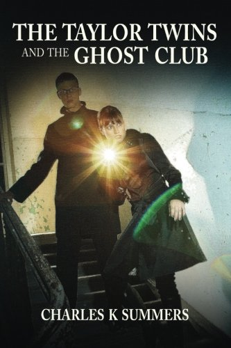 The Taylor Twins and the Ghost Club: Charles K Summers