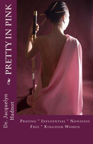 9780615845944: Pretty In Pink: Praying * Influential * Nonsense Free* Kingdom Women