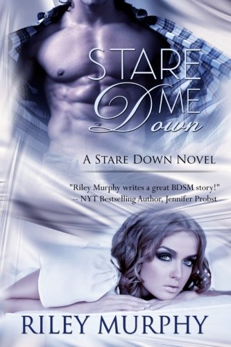 Stare Me Down (A Stare Down Novel): Riley Murphy