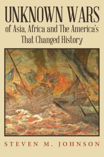 Unknown Wars of Asia, Africa and The America's That Changed History: Unknown Wars of Asia, ...
