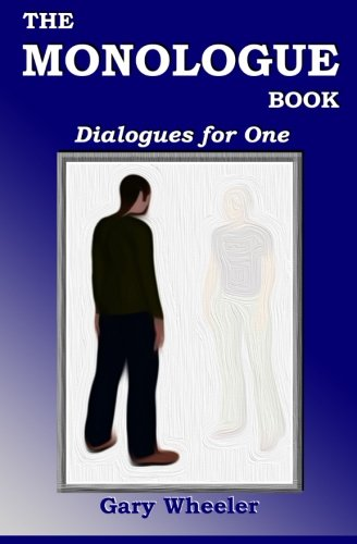 9780615846712: The Monologue Book: Dialogues for One