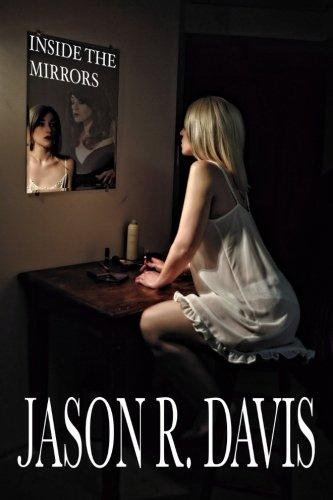 Inside the Mirrors: Jason R Davis