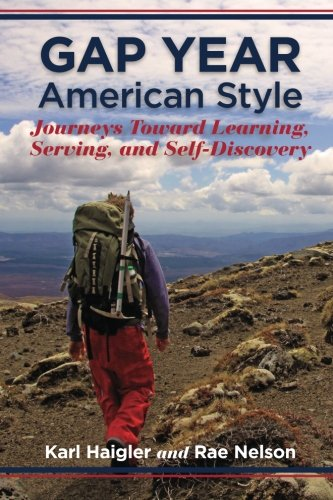 9780615846798: Gap Year, American Style: Journeys Toward Learning, Serving, and Self-Discovery