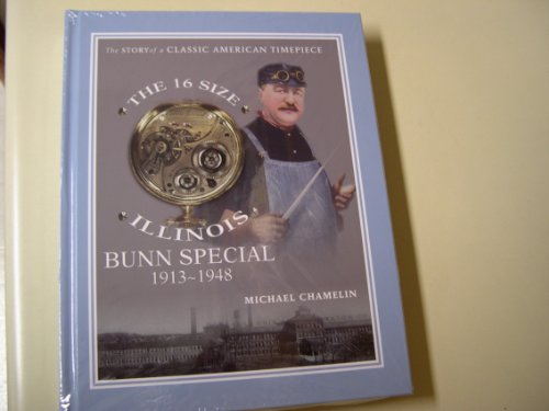 9780615846934: THE 16 SIZE ILLINOIS BUNN SPECIAL, 1913-1948