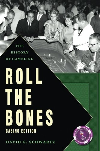 9780615847788: Roll The Bones: The History of Gambling (Casino Edition)