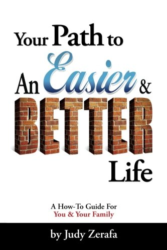 9780615848167: Your Path to An Easier & BETTER Life: A How-To Guide For You and Your Family