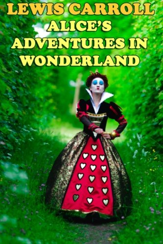 Alices Adventures in Wonderland: Lewis Carroll