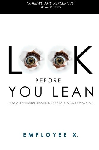9780615848976: Look Before You Lean: How a Lean Transformation Goes Bad--A Cautionary Tale