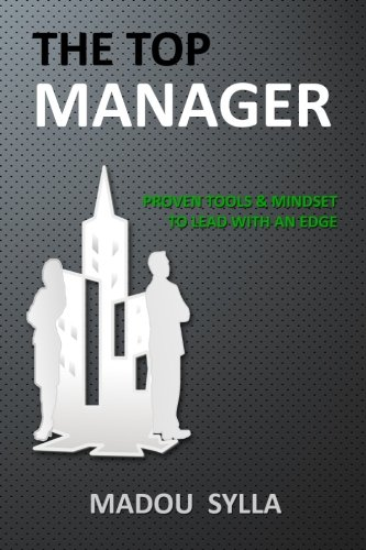 9780615851006: The Top Manager: Proven Tools & Mindset  To Lead With An Edge