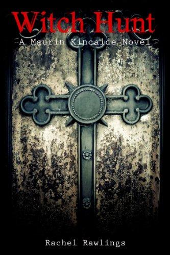 Witch Hunt (The maurin kincaide series) (Volume 2): Rawlings, Rachel