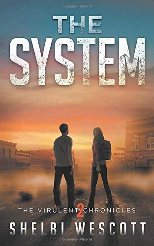 The System (Virulent: Book Two): Shelbi D Wescott