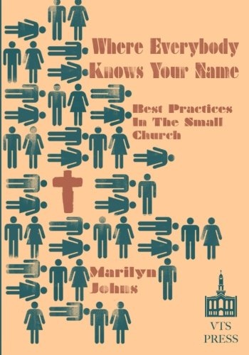 9780615851884: Where Everybody Knows Your Name: Best Practices in the Small Church