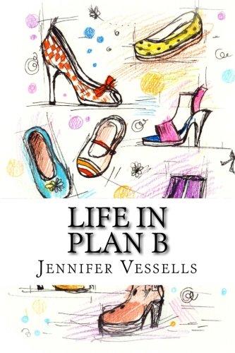 Life in Plan B: Vessells, Jennifer