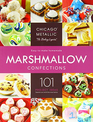 9780615853772: Chicago Metallic Marshmallow Confections: Marshmallow Recipes and Projects