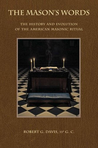 9780615853826: The Mason's Words: The History and Evolution of the American Masonic Ritual