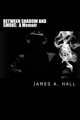 Between Shadow and Smoke: James Hall