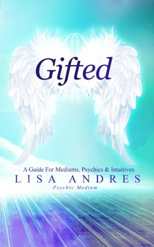 9780615854359: Gifted: A Guide for Mediums, Psychics & Intuitives
