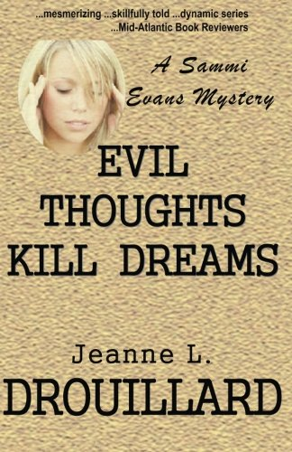 9780615854892: Evil Thoughts Kill Dreams: A Sammi Evans Mystery (Volume 6)