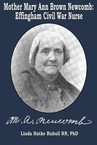 9780615855301: Mother Mary Ann Brown Newcomb: Effingham Civil War Nurse