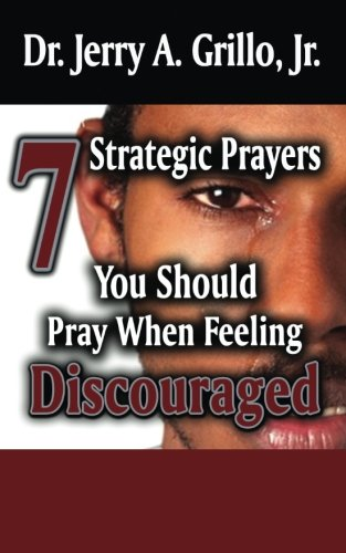 9780615856261: 7 Strategic Prayers You Should Pray When Feeling Discouraged