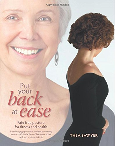9780615856360: Put Your Back at Ease: Pain free posture for fitness and health