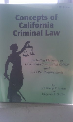 9780615856438: Concepts of California Criminal Law 13th Edition