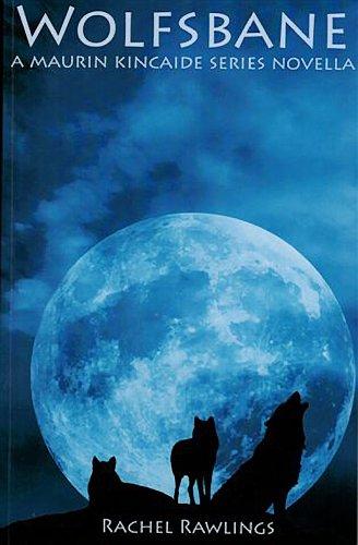 9780615856506: Wolfsbane: A Maurin Kincaide Series Novella (The Maurin Kincaide Series) (Volume 3)
