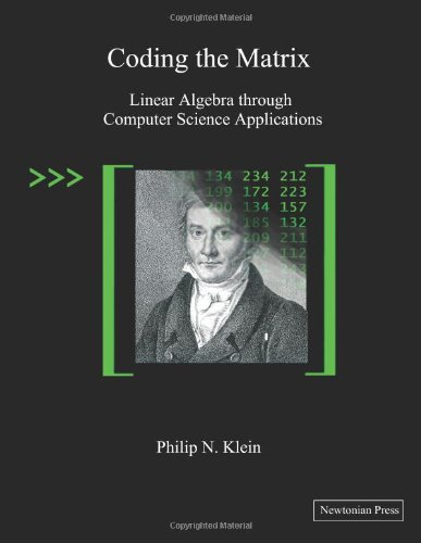 9780615856735: Coding the Matrix: Linear Algebra through Computer Science Applications
