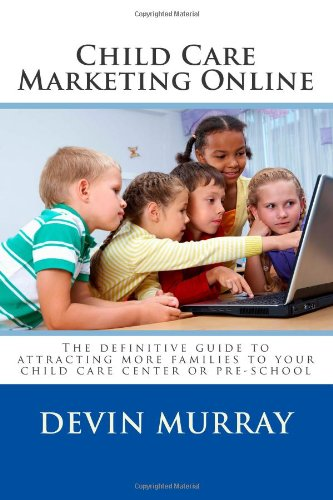 Child Care Marketing Online: Devin Murray