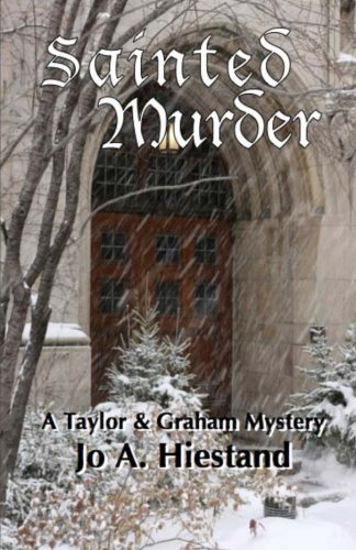 9780615858135: Sainted Murder (A Taylor & Graham Myster) (Volume 2)