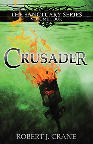 9780615858692: Crusader: The Sanctuary Series, Volume Four